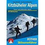 Kitzbüheler Alpen Tuxer und Zillertaler Alpen. 50 Skitouren (Rother Skitourenführer)