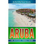 Aruba The Official Travel Guide