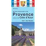 Mit dem Wohnmobil in die Provence und an die Cote d'Azur Teil 1 Der Westen (Womo-Reihe)