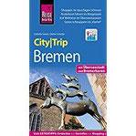 Reise Know-How CityTrip Bremen mit Überseestadt und Bremerhaven Reiseführer mit Stadtplan und kostenloser Web-App
