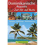 Bruckmann Reiseführer Dominikanische Republik Zeit für das Beste. Highlights, Geheimtipps, Wohlfühladressen. Inklusive Faltkarte zum