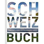 Das Schweiz Buch Highlights eines faszinierenden Landes (KUNTH Das ... Buch. Highlights einer faszinierenden Stadt)