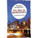 Ein Jahr in Barcelona Auswandern auf Zeit (HERDER spektrum)