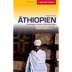 Reiseführer Äthiopien Unterwegs im ältesten Kulturland Afrikas (Trescher-Reihe Reisen)
