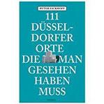 111 Düsseldorfer Orte, die man gesehen haben muss Reiseführer