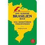 Das kuriose Brasilien-Buch Was Reiseführer verschweigen (Fischer Taschenbibliothek)