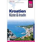 Reise Know-How Reiseführer Kroatien - Küste und Inseln (Dalmatien und Kvarner Bucht)