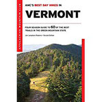 Amc's Best Day Hikes in Vermont Four-Season Guide to 60 of the Best Trails in the Green Mountain State