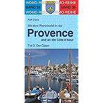 Mit dem Wohnmobil in die Provence und an die Cote d' Azur Teil 2 Der Osten (Womo-Reihe)
