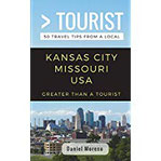 Greater Than a Tourist- Kansas City Missouri 50 Travel Tips from a Local