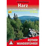 Harz Die schönsten Tal- und Höhenwanderungen. 50 Touren. Mit GPS-Tracks (Rother Wanderführer)
