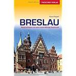 Reiseführer Breslau Niederschlesien und seine tausendjährige Hauptstadt (Trescher-Reihe Reisen)
