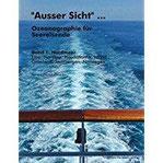 Ausser Sicht ... Ozeanographie für Seereisende Band 1 Nordmeer (Elbe, Nordsee, Nordatlantik, Island, Grönland, Spitzbergen, Norwegen)