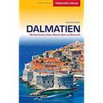 Vis Reiseführer Dalmatien Mit Adriaküste, Zadar, Sibenik, Split und Dubrovnik (Trescher-Reihe Reisen)