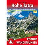 Hohe Tatra Die schönsten Tal- und Höhenwanderungen. 50 Touren. Mit GPS-Daten. (Rother Wanderführer)
