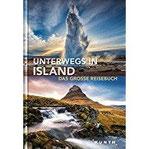 Unterwegs in Island Das große Reisebuch (KUNTH Unterwegs in ...)
