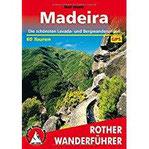 Madeira Die schönsten Levada- und Bergwanderungen. 60 Touren. Mit GPS-Tracks