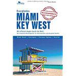 Miami & Key West & Everglades Das komplette Reisehandbuch