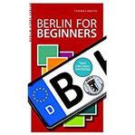 Berlin for Beginners Tipps für Stadteinsteiger