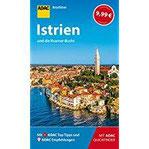 ADAC Reiseführer Istrien und Kvarner-Bucht Der Kompakte mit den ADAC Top Tipps und cleveren Klappkarten