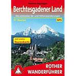 Berchtesgadener Land Die schönsten Tal- und Höhenwanderungen. 51 Touren. Mit extra Tourenkarte. Mit GPS-Tracks (Rother Wanderführer)
