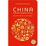 China für die Hosentasche Was Reiseführer verschweigen (Fischer Taschenbibliothek)
