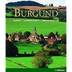 Burgund Kunst - Landschaft - Architektur (Kultur pur)