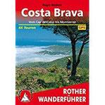 Costa Brava Vom Cap de Creus bis Montserrat. 66 Touren. Mit GPS-Tracks. (Rother Wanderführer)