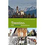 Trentino Ein kurioser Reiseführer