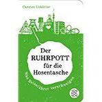 Der Ruhrpott für die Hosentasche Was Reiseführer verschweigen (Fischer Taschenbibliothek)