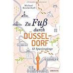 Zu Fuß durch Düsseldorf 12 Spaziergänge