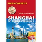 Shanghai mit Suzhou & Hangzhou - Reiseführer von Iwanowski Individualreiseführer mit Extra-Reisekarte und Karten-Download