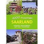 Saarland - 1000 Freizeittipps Ausflugsziele, Sehenswürdigkeiten, Sport, Kultur, Veranstaltungen (Freizeitführer)