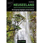 Neuseeland abseits der ausgetretenen Pfade 50 Highlights auf der Südinsel