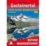 Gasteinertal Großarltal – Raurisertal – Nationalpark Hohe Tauern. 58 Touren
