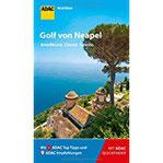 ADAC Reiseführer Golf von Neapel Der Kompakte mit den ADAC Top Tipps und cleveren Klappkarten