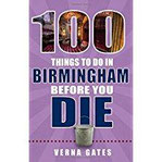 100 Things to Do in Birmingham Before You Die (100 Things to Do Before You Die)