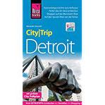 Reise Know-How CityTrip Detroit Reiseführer mit Stadtplan und kostenloser Web-App
