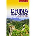 Reiseführer China Handbuch Erkundungen im Reich der Mitte (Trescher-Reihe Reisen)