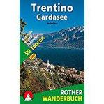 Trentino - Gardasee Adamello - Brenta - Dolomiten. 50 Touren. Mit GPS-Daten (Rother Wanderbuch)