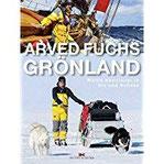 Grönland Meine Abenteuer in Eis und Schnee
