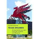 Texas erleben 33 Geschichten aus dem Land der Cowboys und Ölbarone