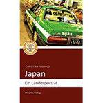 Japan Ein Länderporträt (Diese Buchreihe wurde ausgezeichnet mit dem ITB-BuchAward 2014)
