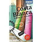 DuMont direkt Reiseführer Costa Blanca, Valencia und Alicante Mit großem Faltplan