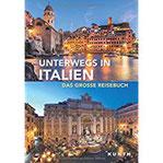 Unterwegs in Italien Das große Reisebuch