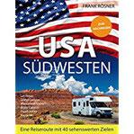 USA Südwesten Eine Reiseroute mit 40 sehenswerten Zielen - ZUM NACHREISEN
