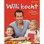 Willi kocht Kinderleichte Rezepte für Groß und Klein - Ausgezeichnet mit der Silbermedaille der Gastronomischen Akadamie Deutschlands e.V. (GAD)