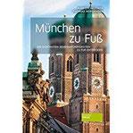 München zu Fuß Die schönsten Sehenswürdigkeiten zu Fuß entdecken