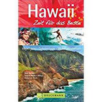 Reiseführer Hawaii Zeit für das Beste. Highlights, Geheimtipps und Wohlfühladressen von lebhaften Plätzen wie Waikiki Beach und abgeschiedenen Orten im Südseeparadies. Mit Karte zum Herausnehmen.