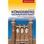 Reiseführer Königsberg - Kaliningrader Gebiet Mit Bernsteinküste, Kurischer Nehrung, Samland und Memelland (Trescher-Reihe Reisen)
